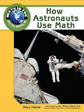 How Astronauts Use Math (Math in the Real World)-ExLibrary