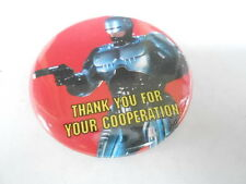 VINTAGE PINBACK BUTTON #75- 032 - ROBOCOP - THANK YOU FOR YOUR COOPERATION