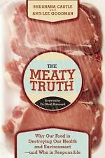 The Meaty Truth : The Stinking Facts about Our Food by Shushana Castle and...