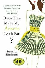 Does This Make My Assets Look Fat?: A Woman's Guide to Finding Financi-ExLibrary