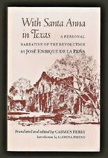 WITH SANTA ANNA IN TEXAS-PERSONAL NARRATIVE BY JOSE ENRIQUE DE LA PENA-1992 PB