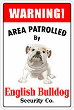 "*Aluminum* Warning Area Patrolled By English Bulldog 8""X12"" Metal Novelty Sign"