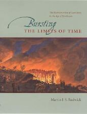 Bursting the Limits of Time : The Reconstruction of Geohistory in the Age of...