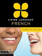 Living Language French, Complete Edition: Beginner through advanced course, incl