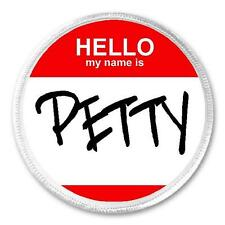 "Hello My Name Is Petty - 3"" Sew / Iron On Patch Funny Joke Humor Pettiness"