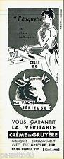 PUBLICITE ADVERTISING 125  1959  le fromage LA Vache Sérieuse créme de gruyère