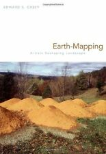 Earth-Mapping: Artists Reshaping Landscape, Casey, Edward S., Acceptable Book
