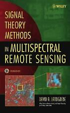 Signal Theory Methods in Multispectral Remote Sensing (Wiley Series in Remote Se
