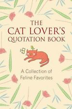 The Cat Lover's Quotation Book: A Collection of Feline Favorites by Brielyn, Jo
