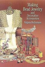 Making Bead Jewelry and Decorative Accessories by Virginia Nathanson (2005,...