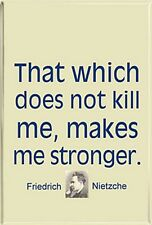That Which Does Not Kill Me (Friedrich Nietzche) Kühlschrankmagnet (cw)
