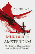 Very Good, Murder in Amsterdam: The Death of Theo Van Gogh and the Limits of Tol