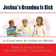 Joshua's Grandma Is Sick (la Grand-Mere de Joshua Est Malade) by Yamina...