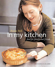 In My Kitchen: Food for Family and Friends, Bell, Annie, Good, Paperback