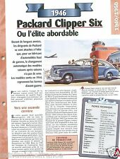 Packard Clipper Six 2100 Luxe 6 Cyl. 1946 USA Car Auto Retro FICHE FRANCE