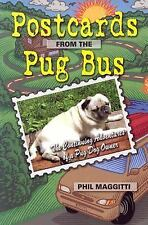 Postcards from the Pug Bus: The Continuing Adventures of a Pug Dog Owner