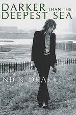 Darker Than The Deepest Sea: The Search for Nick Drake, Dann, Trevor, Very Good