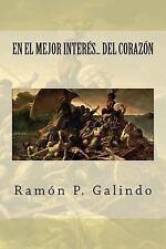 En el Mejor Interes... Del Corazon by Ramon Galindo (2013, Paperback)