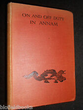 On and Off Duty in Annam (Vietnam) by Gabrielle M Vassal - 1910-1st - Indo China