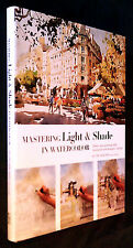 MASTERING LIGHT & SHADE in WATERCOLOR by Ong Kim Seng ~ First Edition