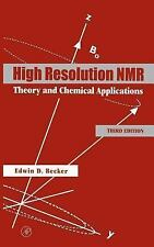 High Resolution NMR : Theory and Chemical Applications by Edwin D. Becker...