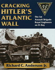 Cracking Hitler's Atlantic Wall: The 1st Assault Brigade Engineers on D-Day...