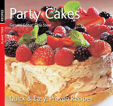 Party Cakes: Quick & Easy, Proven Recipes by Flame Tree Publishing...