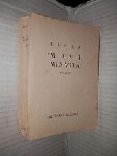 MAVI MIA VITA Liala Rizzoli 1947 libro romanzo narrativa saggistica racconto di