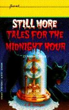 Still More Tales for the Midnight Hour (Point)