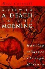 A View to a Death in the Morning : Hunting and Nature Through History