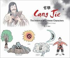 Cang Jie : The Inventor of Chinese Characters - A Story in English and...