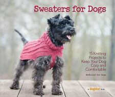 Sweaters for Dogs : 15 Knitting Projects to Keep Your Dog Cozy and...