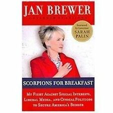 Scorpions for Breakfast: My Fight Against Special Interests, Liberal Media, and