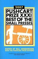 The Pushcart Prize XXXI: Best of the Small Presses (2007 Edition), , Good Book