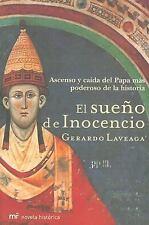 El Sueno De Inocencio: Ascenso Y Caida Del Papa Mas Poderoso De La Historia (Sp