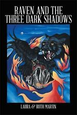 Raven and the Three Dark Shadows by Laura Martin and Ruth Martin (2014,...