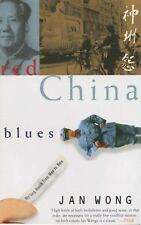 Red China Blues: My Long March From Mao to Now