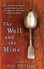 Phillips, Gin The Well and the Mine Very Good Book
