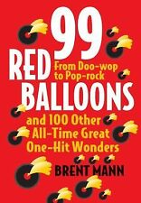 99 Red Balloons and 100 Other All-Time Great One-Hit Wonders: From Doo-Wop to