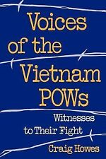 Voices of the Vietnam POWs : Witnesses to Their Fight by Craig Howes (1993,...