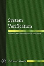 System Verification: Proving the Design Solution Satisfies the Requirements by