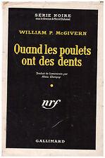 GIVERN William P. - QUAND LES POULETS ONT DES DENTS - SERIE NOIRE N° 256 - 1955