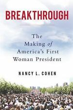 The Making of America's First Woman President by Nancy L. Cohen (2016,...