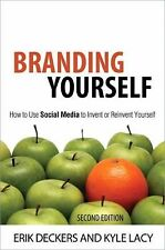 Que Biz-Tech Ser.: Branding Yourself : How to Use Social Media to Invent or...