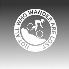 Not All Who Wander Are Lost Downhill Mountain Bike Decal ATB Adventure Sticker