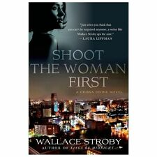 Shoot the Woman First (Crissa Stone Novels), Stroby, Wallace, Good Books