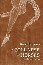 Collapse of Horses by Brian Evenson (2016, Paperback)