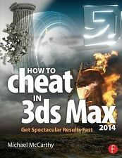 How to Cheat in 3ds Max 2014: Get Spectacular Results Fast by Michael...