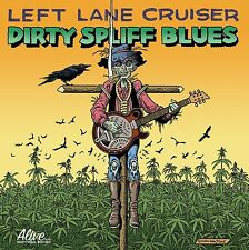 LEFT LANE CRUISER - DIRTY SPLIFF BLUES  CD NEU