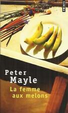 La femme aux melons ( Peter Mayle  )